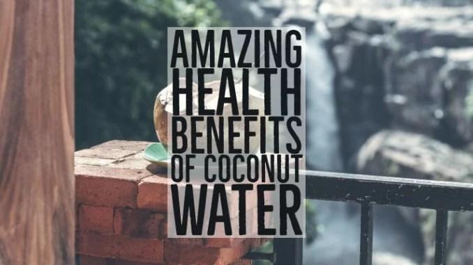 Amazing Health Benefits Of Coconut Water