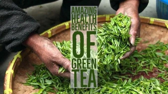 Amazing Health Benefits Green Tea