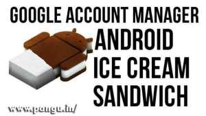 Google Account Manager 4.0.3, Ice cream Sandwich