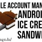 Google Account Manager 4.0.3, 4.0.4 Ice cream Sandwich API 15