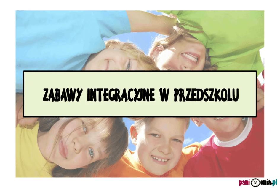 Zabawy Integracyjne W Przedszkolu 25 Inspiracji Pani Monia