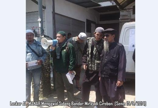 Laskar AL-MANAR Kawal Sidang Bandar Miras di Cirebon