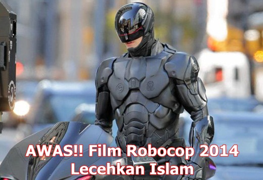 Film Robocop 2014 Lecehkan Islam