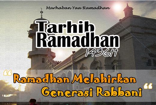 Hadirilah! Tarhib Ramadhan 1436 H