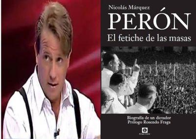 """""""Perón, el fetiche de las masas. Biografía de un dictador"""""""