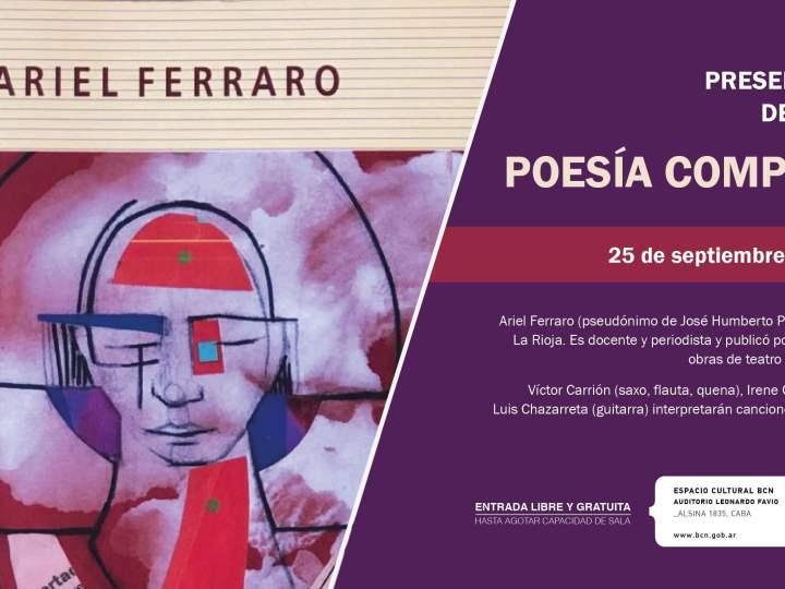 """Presentación del Libro """"Poesía Completa"""" homenaje al escritor Ariel Ferraro"""