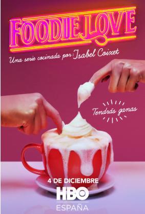«Foodie Love» estreno mundial el 4 de Diciembre en HBO España