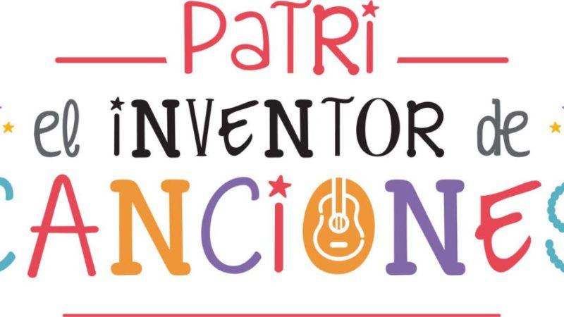 Vacaciones de Invierno: Patri «El inventor de canciones»
