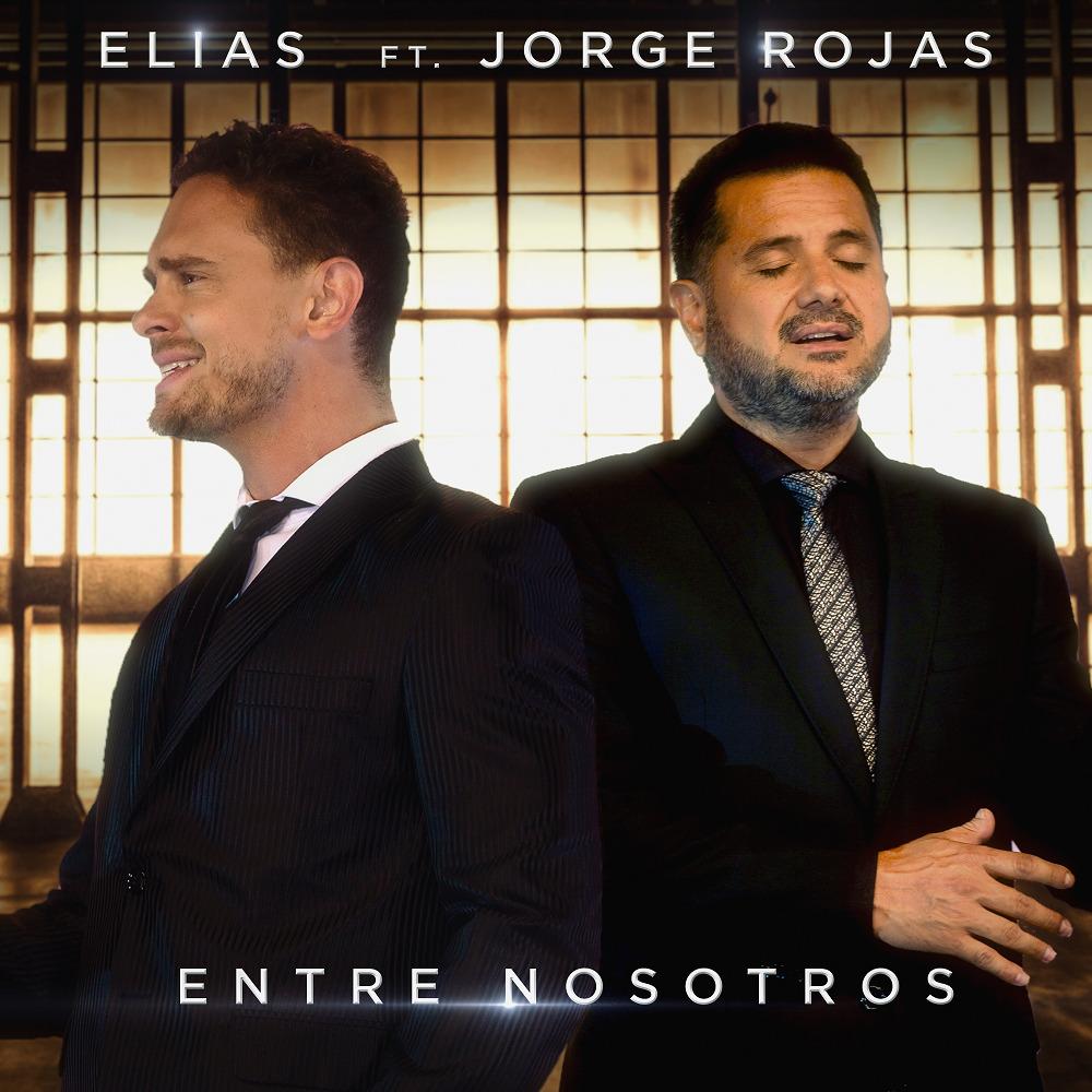 Elías presenta su nuevo single «Entre Nosotros» junto a Jorge Rojas