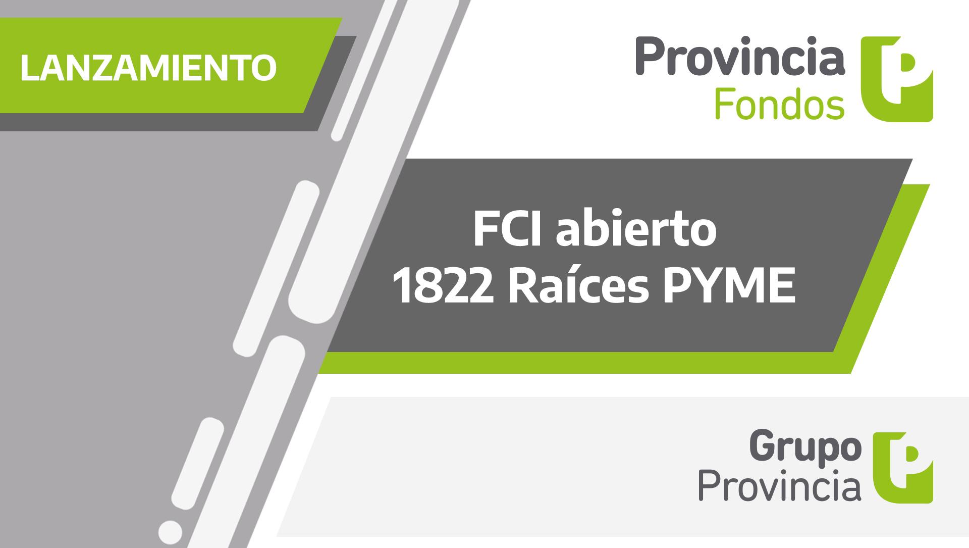 "Provincia Fondos lanzó ""Fondo 1822 Raíces PYME"""