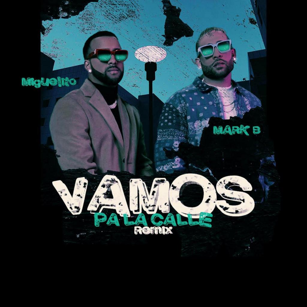 """Miguelito regresa hoy con su nuevo sencillo """"Vamos Pa' La Calle Remix"""" junto Mark B"""