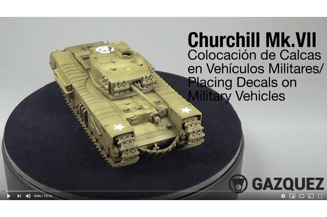 VIDEO: Colocación de Calcas en Vehículos Militares / Placing Decals on Military Vehicles. Churchill Mk.VII