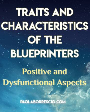 Traits and Characteristics of the Blueprinters: positive and dysfunctional aspects
