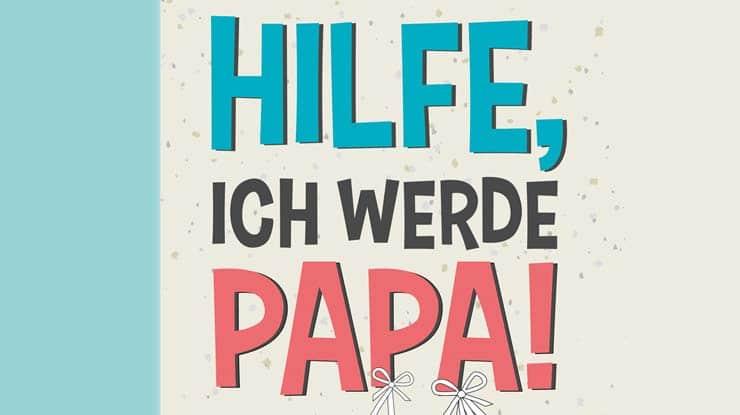 Buchcover Hilfe, ich werde Papa