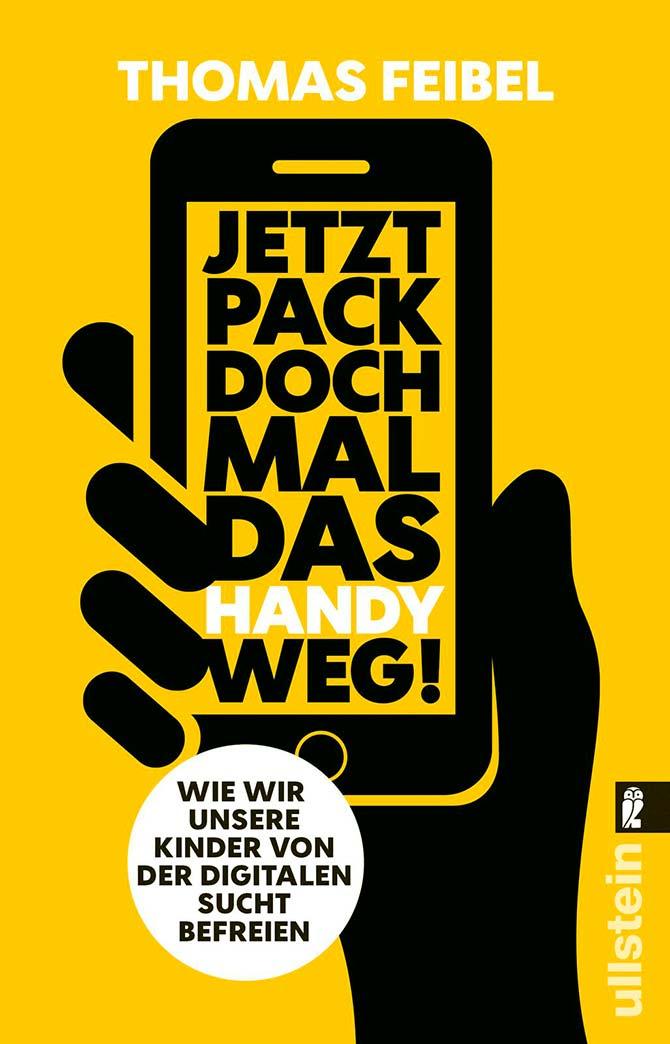Buchcover: Jetzt pack doch mal das Handy weg!