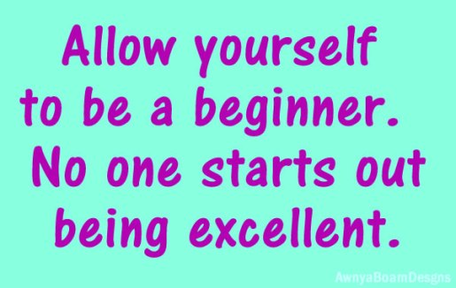 Be a beginner quote