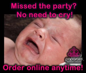 No need to cry, you can order Paparazzi online anytime