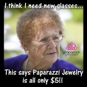 I need new glasses - Paparazzi is only $5 meme