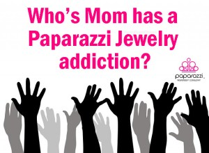 whos mom has a paparazzi jewelry addiction