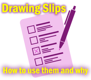 Drawing Slips: How to use them and why