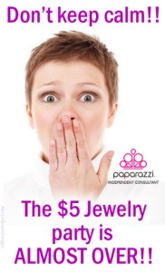 Don't Keep Calm - the Paparazzi Jewelry party is almost over