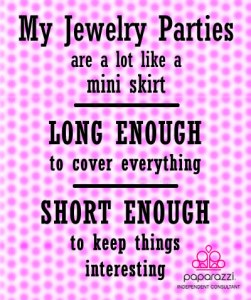 my jewelry parties are like a mini skirt