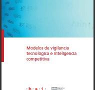 Descárgate GRATIS, el libro Modelos de Vigilancia Tecnológica e Inteligencia Competitiva