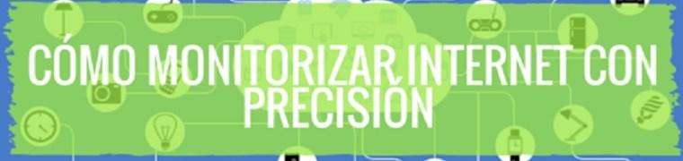 Cómo monitorizar Internet con precisión y con qué herramientas puedes hacerlo