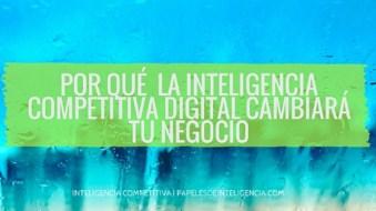 por-qué-la-inteligencia-competitiva-digital-cambirá-tu-negocio