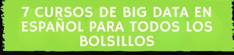 7 Cursos de Big Data en español para todos los bolsillos