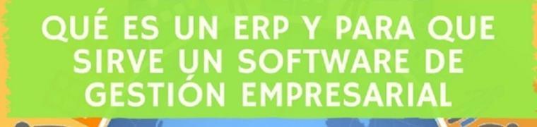 Qué es un ERP y para que sirve un software de gestión empresarial