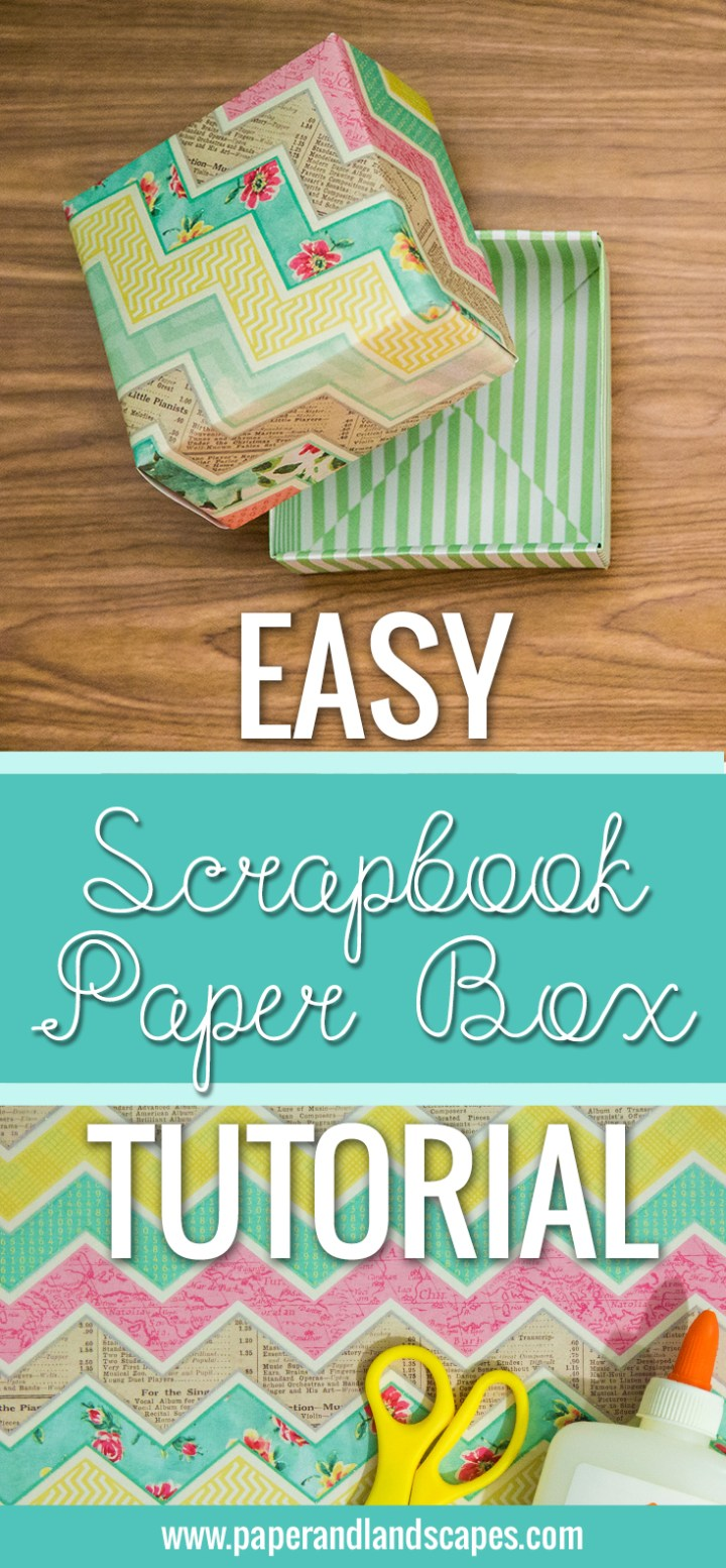 Easy Scrapbook Paper Box Tutorial- Pinterest