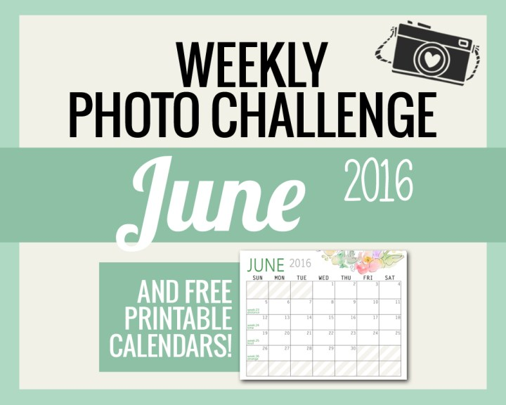 Photo Challenge for JUNE and Free Calendars