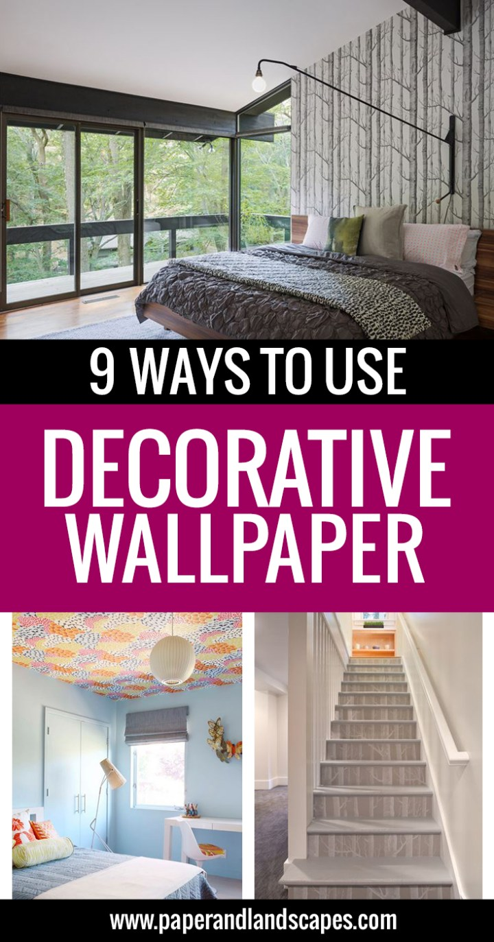 9 Ways to Use Decorative Wallpaper - Paper and Landscapes - Pinterest