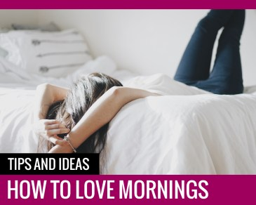 How To Love Mornings - Paper and Landscapes