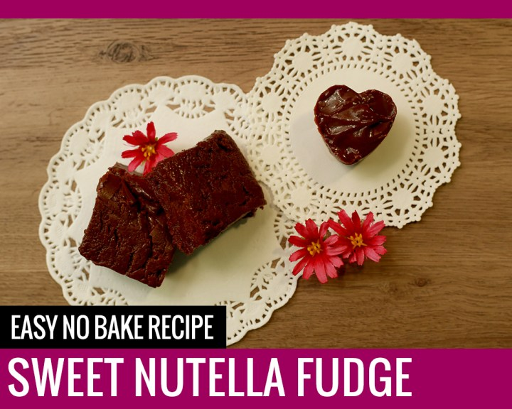 Easy No Bake Recipe – Sweet Nutella Fudge