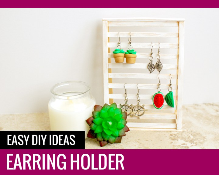 Earring Holder – Easy DIY Ideas