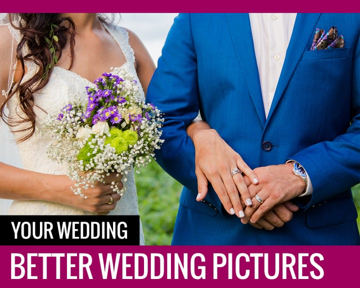 Your Wedding: Better Wedding Pictures
