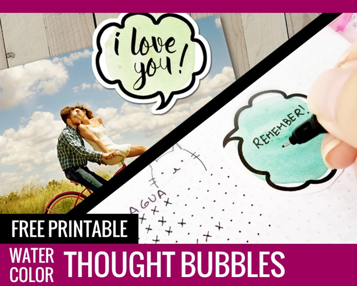 Watercolor Thought Bubbles – Free Printables!