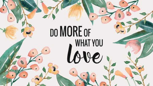 What You Love - Wallpaper PC - Paper and Landscapes