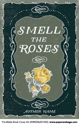 Pre-Made Book Cover ID#0206201502 (Smell the Roses)