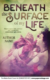 Pre-Made Book Cover ID#0207201401 (Beneath the Surface of My Life)