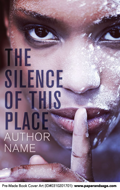 Pre-Made Book Cover ID#0310201701 (The Silence of this Place)