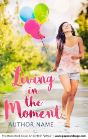 Pre-Made Book Cover ID#0517201601 (Living in the Moment)