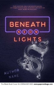 Pre-Made Book Cover ID#0624201602 (Beneath Neon Lights)