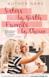 Pre-Made Book Cover ID#170910TA01 (Sisters by Birth, Friends by Choice)