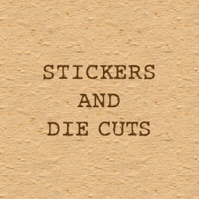 Stickers and Die Cuts