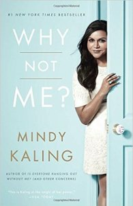 Image of the book cover of Why Not Me? by Mindy Kaling