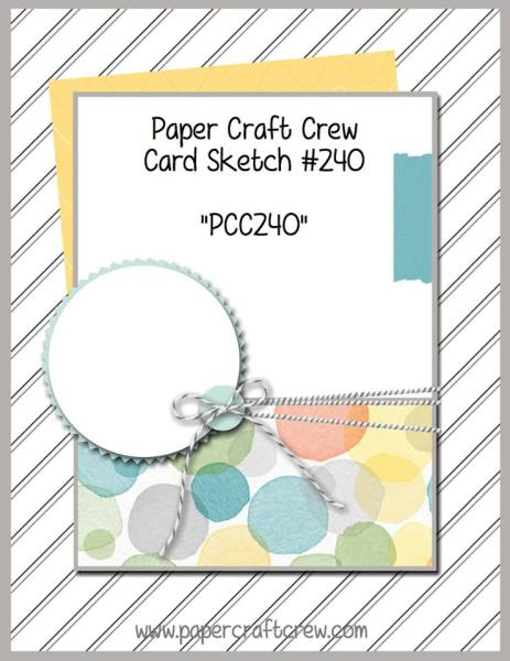 Visit the Paper Craft Crew and play along with Sketch Challenge 240. #pcc2017 #sketch #papercraftcrew www.papercraftcrew.com