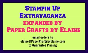 extravaganza by Stampin' Up, Extravaganza expanded by PaperCraftsbyElaine.com, Stampin' Up on sale, Pre thanksgiving sale.
